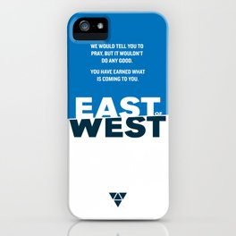 East of West iPhone Case