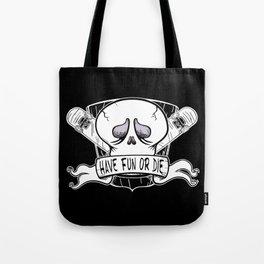 Have Fun or Die - Skateboard Skull Tote Bag