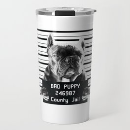 Funny French Bulldog Prisoner design Bad Puppy in Jail Gift design Travel Mug
