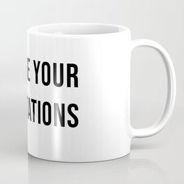 Manage Your Expectations Coffee Mug