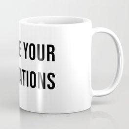 Manage Your Expectations Coffee Mug