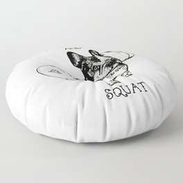 Shut Up and Squat French Bulldog Floor Pillow