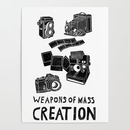 Weapons Of Mass Creation - Photography (clean) Poster