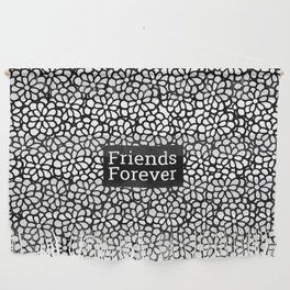 Friends Forever Wall Hanging