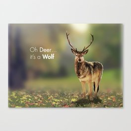 Oh Deer, It's a wolf Canvas Print