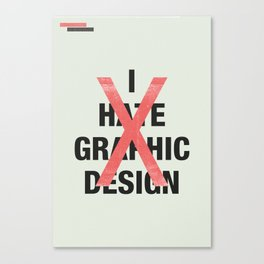 I hate Graphic Design Canvas Print
