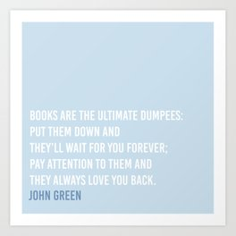Books are the ultimate dumpees! Art Print