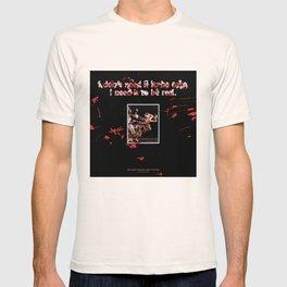 I Don't Need It To Be Easy, I Need It To Be Real  T-shirt
