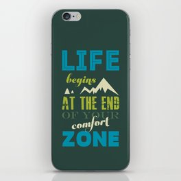 Life begins at the end of your comfort zone. iPhone Skin