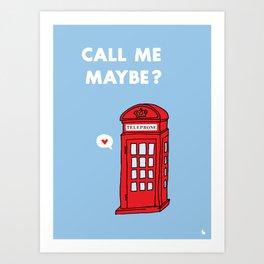 Call me maybe? Art Print