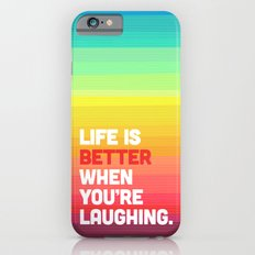 Life When You're Laughing Quote Slim Case iPhone 6s