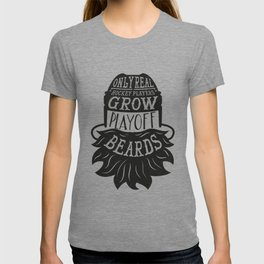 Only Real Hockey Players Grow Play Off Beards T-shirt