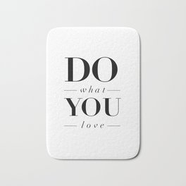 Do What You Love black-white typography poster design modern canvas was art home decor Bath Mat