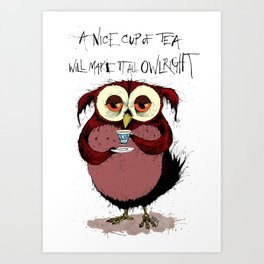 A Nice Cup of Tea Will Make it All Owlright Art Print