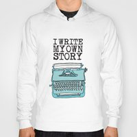 write Hoodies featuring I Write  by Kendra Amy Allen