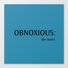 Obnoxious - The Movie Canvas Print