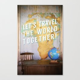 Let's Travel the World Together! Canvas Print