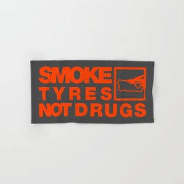 SMOKE TYRES NOT DRUGS v6 HQvector Hand & Bath Towel