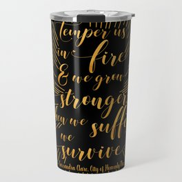 Temper us in Fire - The Mortal Instruments Travel Mug