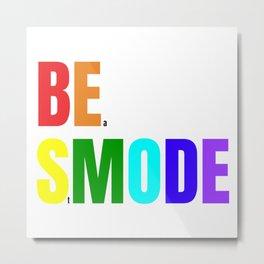 Be Smode! - #Beastmode - Fitness Inspiration Metal Print