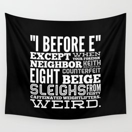 I Before E Wall Tapestry