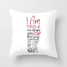 Tired of Wars Throw Pillow