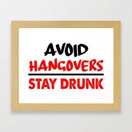 avoid hangovers funny sayings Framed Art Print