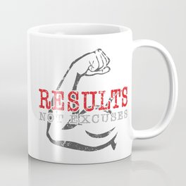 Results Not Excuses Coffee Mug