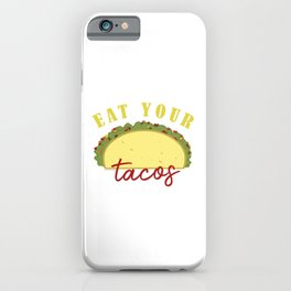 Eat Your Tacos iPhone Case