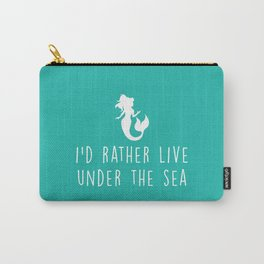 Mermaid Under The Sea Cute Quote Carry-All Pouch