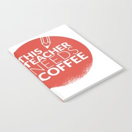 This Teacher Needs Coffee Cup Teaching and Pencil Notebook