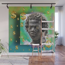 bitch better have my money Wall Mural