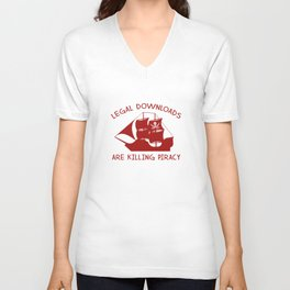 Legal Downloads Are Killing Piracy Unisex V-Neck