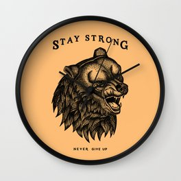 STAY STRONG NEVER GIVE UP Wall Clock