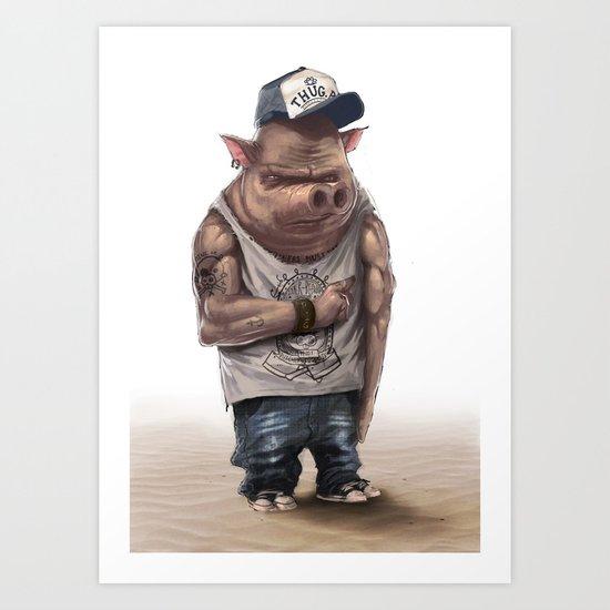 Pig Thug Art Print