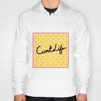 cunt Hoodies featuring cunt life yellow by Andy Aidekman