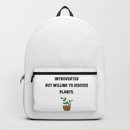 Introverts and plants. Backpack