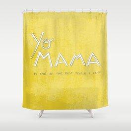 Yo Mama Is Tha Best / Green Shower Curtain