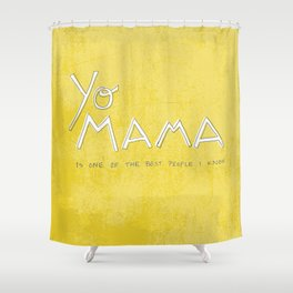 Yo Mama Is Tha Best / Green Shower Curtain
