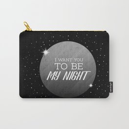 be my night Carry-All Pouch
