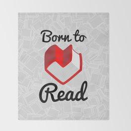 Born to Read II Throw Blanket