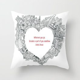 Wherever you go Throw Pillow