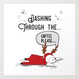 Dashing Through the... Coffee Please... Art Print