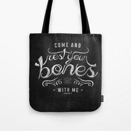 LYRICS - Rest your bones Tote Bag
