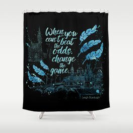 When you can't beat the odds, change the game. Six of Crows Shower Curtain