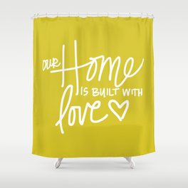 Home Built With Love Shower Curtain