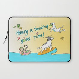 Having a barking good time! Laptop Sleeve