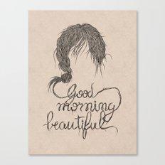 Good morning, beautiful.. Canvas Print