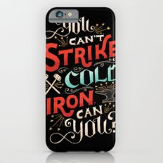 Can't Strike Cold Iron Slim Case iPhone 6s