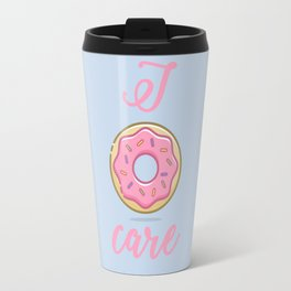 I Donut Care Travel Mug